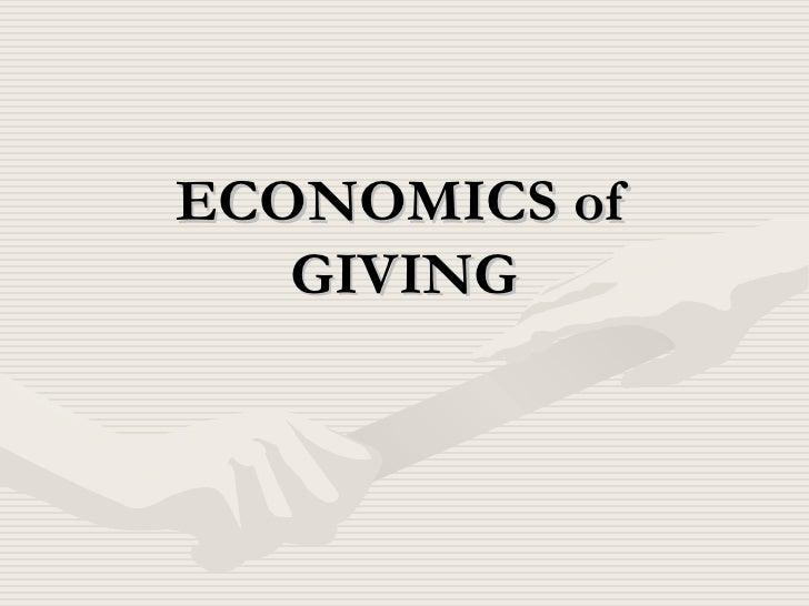 ECONOMICS of GIVING