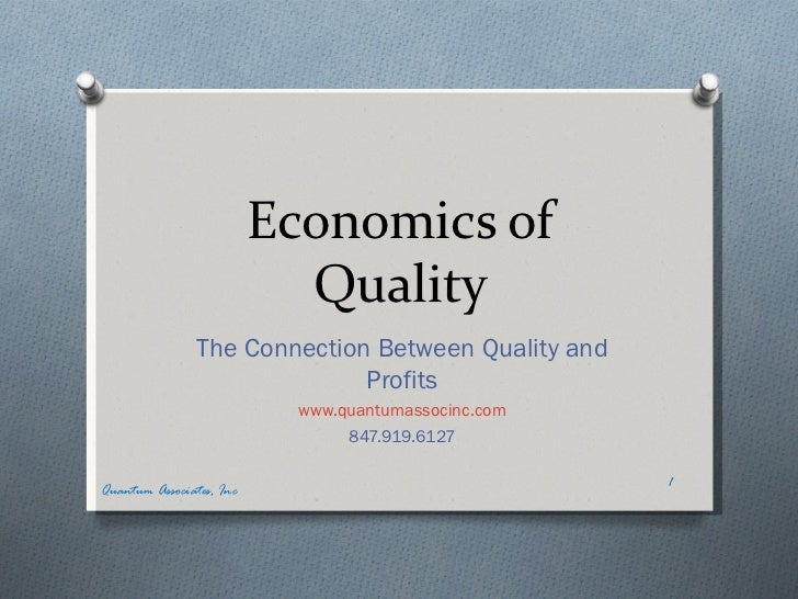 Economics of                            Quality                The Connection Between Quality and                         ...