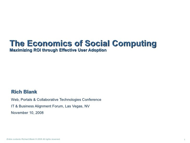 Rich Blank Web, Portals & Collaborative Technologies Conference IT & Business Alignment Forum, Las Vegas, NV November 10, ...