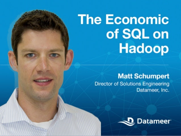 The Economics of SQL on Hadoop  © 2013 Datameer, Inc. All rights reserved.