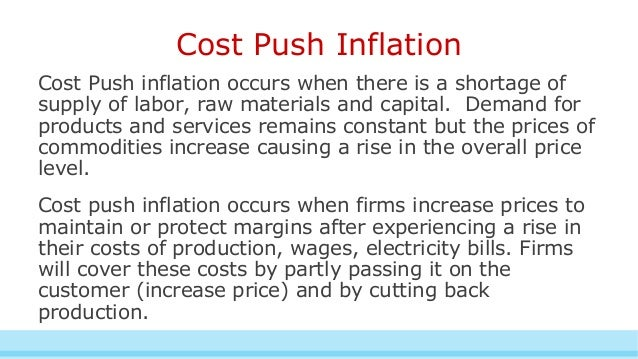 costs and benefits of inflation The two causes of inflation are cost-push and demand-pull, which includes monetary expansion they are created by many factors.