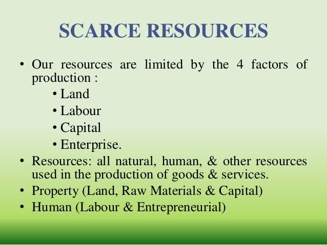 scare resources What are scarce resources and why is unemployment a waste of scarce resources best answer for good 1st and 2nd answer.