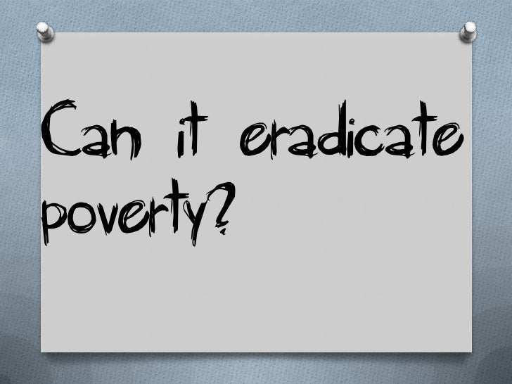 No, because:O Credit may be a trigger for  eradicating poverty, but  eradicating poverty requires all  round development.O...