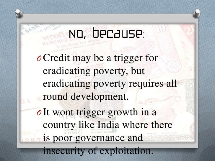 No, because:O Despite major structural  changes in credit institutions,  the exploitation of the rural  masses in the cred...
