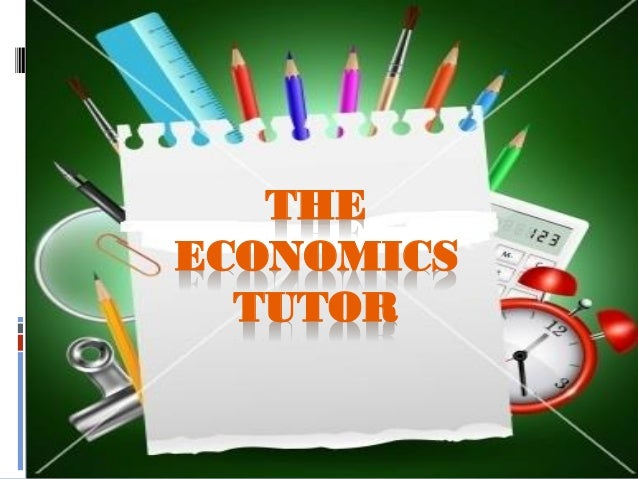 THE ECONOMICS TUTOR