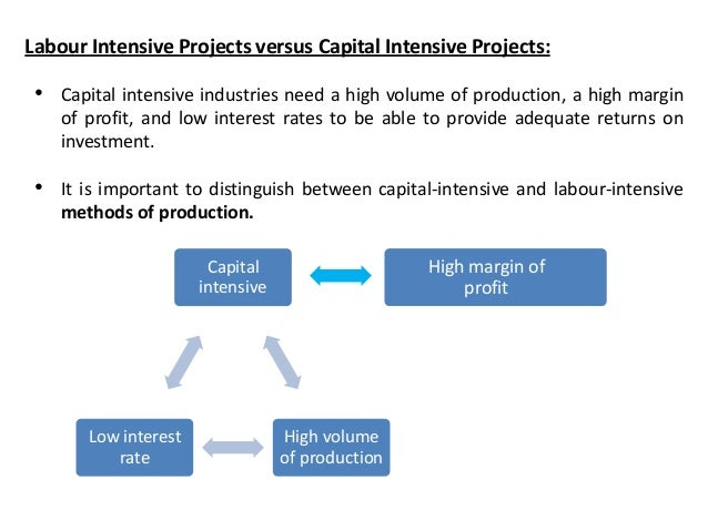Labour and capital intensive