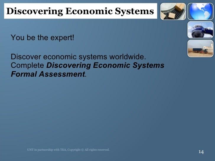 <ul><li>You be the expert!  </li></ul><ul><li>Discover economic systems worldwide.  Complete  Discovering Economic Systems...
