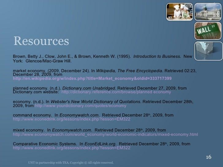 Resources <ul><li>Brown, Betty J., Clow, John E., & Brown, Kenneth W. (1995).  Introduction to Business.  New York:  Glenc...