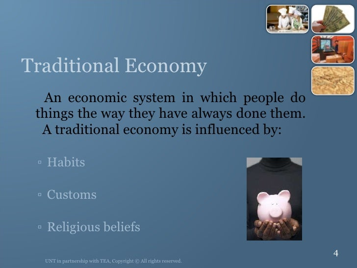 Traditional Economy <ul><li>An economic system in which people do things the way they have always done them.  A traditiona...