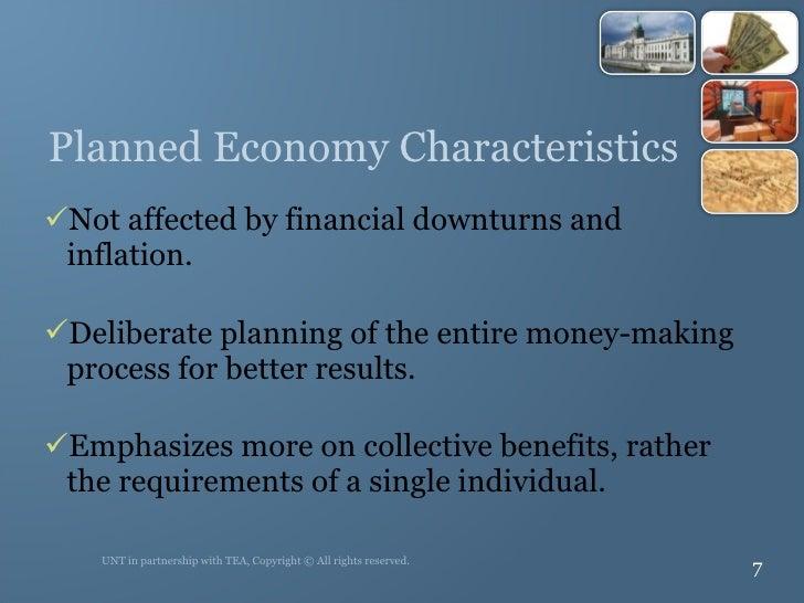 Planned Economy Characteristics <ul><li>Not affected by financial downturns and inflation. </li></ul><ul><li>Deliberate pl...