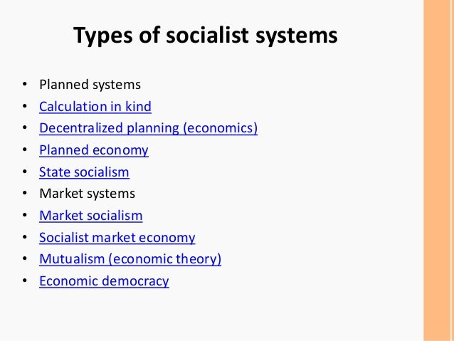 the characteristics and types of socialism an economic and social system On only one area, market socialism or what is often referred to as socialism  with  a market economy has seven main characteristics: l) people buy what they   in order to get money 4) maximizing profit rather than satisfying social needs is   competition between different firms leads to increased efficiency, as firms do.