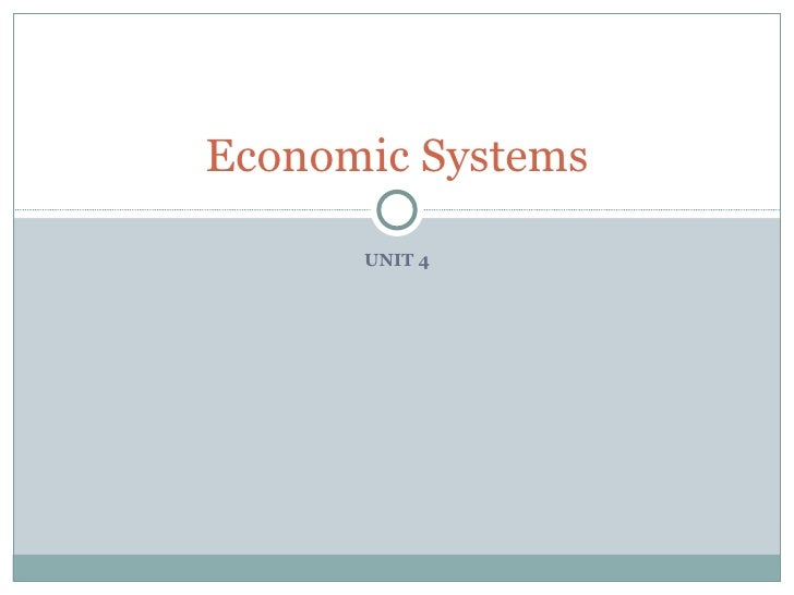 UNIT 4 Economic Systems