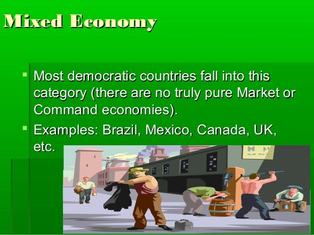 what is an example of a mixed economy  command economy
