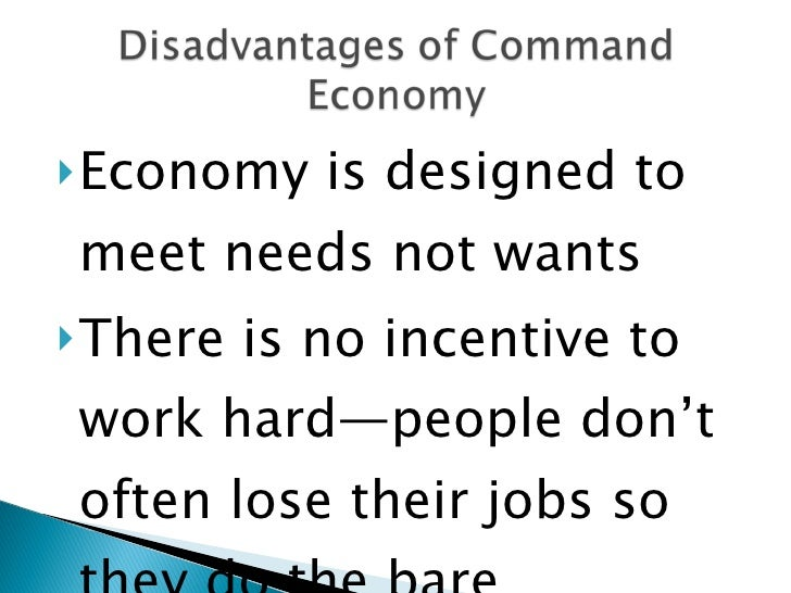 advantages and disadvantages of mixed economy system It should be noted that many mixed economies have grown quite well, but certainly the post-war command economies had the worst record the disadvantages of a free market economy (and the advantages of a command economy) public, merit and demerit goods public goods cannot be provided privately because of.