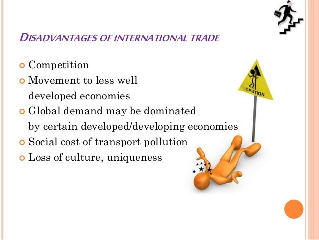 disadvantages of international trade 5 3 1 6 4 2 trade benefits of trade 10 for developing countries trade can help boost development and reduce poverty by generating growth through increased commercial.