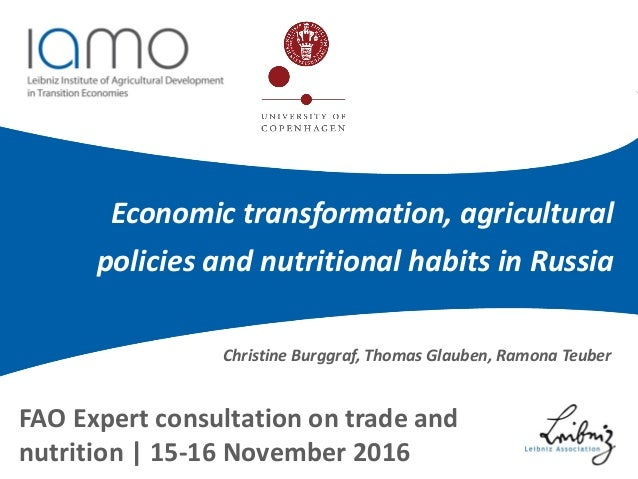 Economic transformation, agricultural policies and nutritional habits in Russia FAO Expert consultation on trade and nutri...