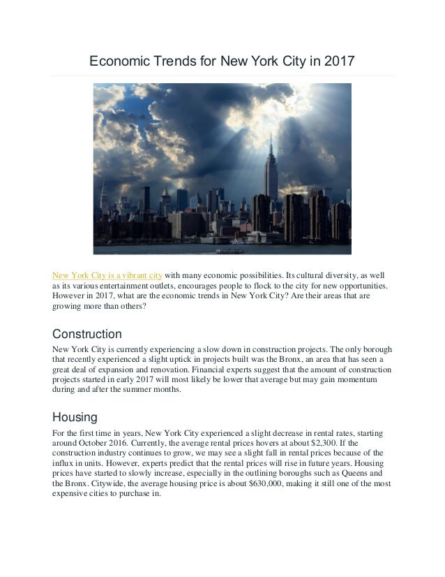 Economic Trends for New York City in 2017 New York City is a vibrant city with many economic possibilities. Its cultural d...