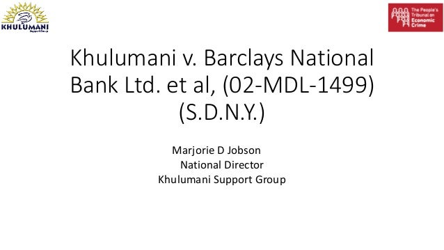 Khulumani v. Barclays National Bank Ltd. et al, (02-MDL-1499) (S.D.N.Y.) Marjorie D Jobson National Director Khulumani Sup...