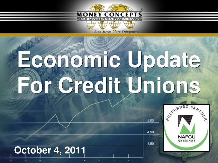 Economic UpdateFor Credit UnionsOctober 4, 2011     1
