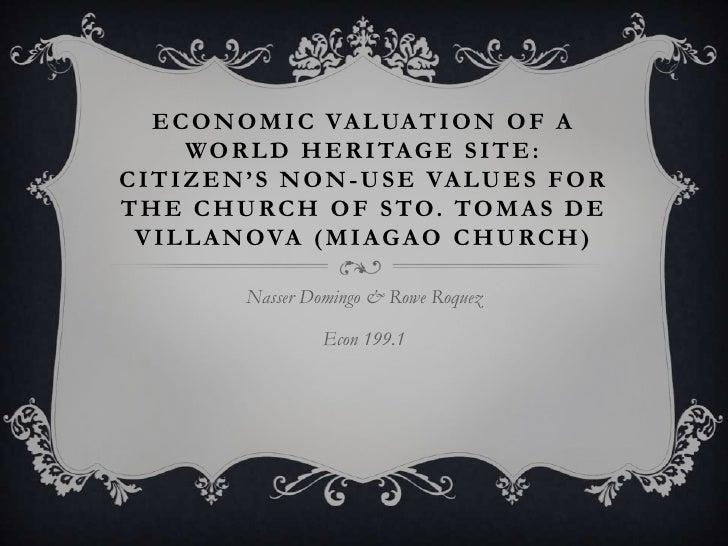 Economic Valuation of a World Heritage Site: Citizen's Non-Use Values for the Church of Sto. Tomas de Villanova (Miagao Ch...