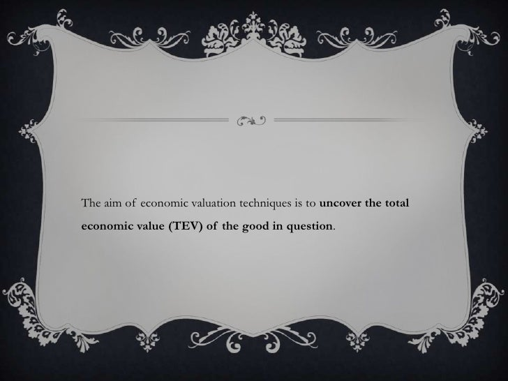 an analysis of the valuation techniques used in establishing monetary values on environmental assets Valuing ecosystem goods and services  reduction and environmental valuation techniques have  benefit analysis if this is not possible, but values can.