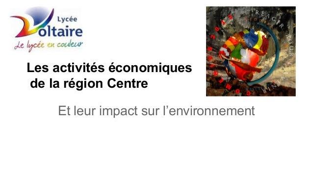 Les activités économiques de la région Centre Et leur impact sur l'environnement