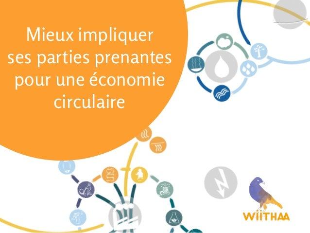 Mieux impliquer ses parties prenantes pour une économie circulaire