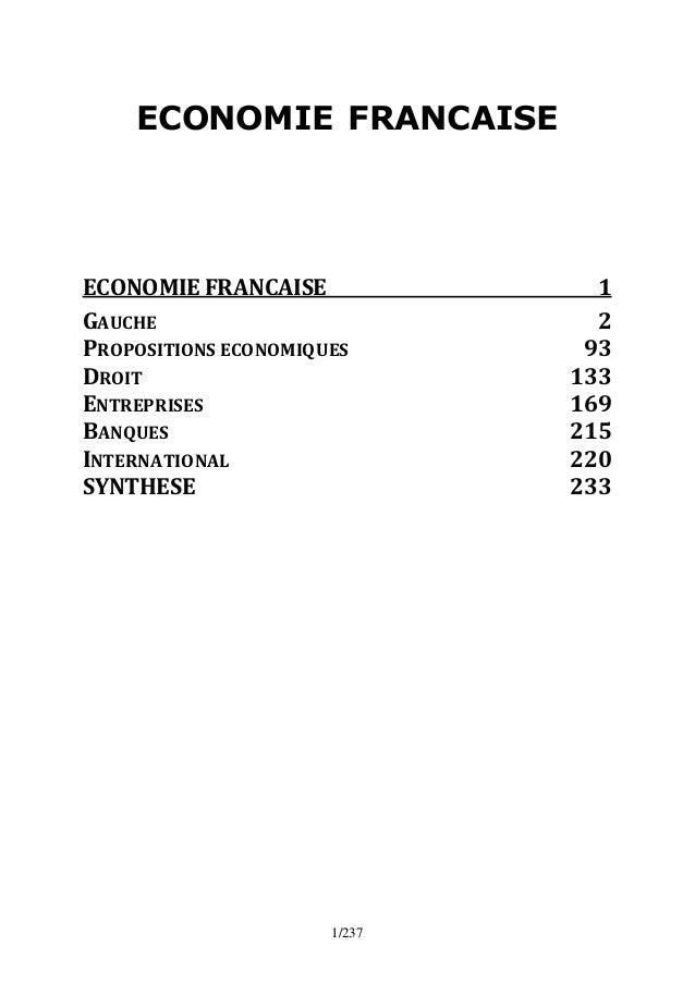 1/237 ECONOMIE FRANCAISE ECONOMIE FRANCAISE 1 GAUCHE 2 PROPOSITIONS ECONOMIQUES 93 DROIT 133 ENTREPRISES 169 BANQUES 215 I...