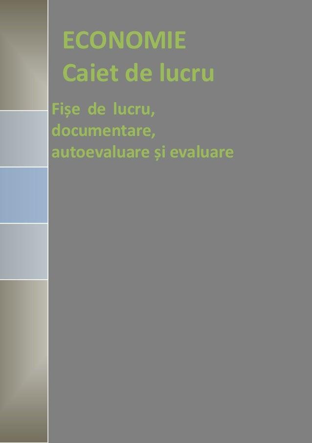 Prof.MIHAI MIHĂESCU ECONOMIE Caiet de lucru Fișe de lucru, documentare, autoevaluare și evaluare