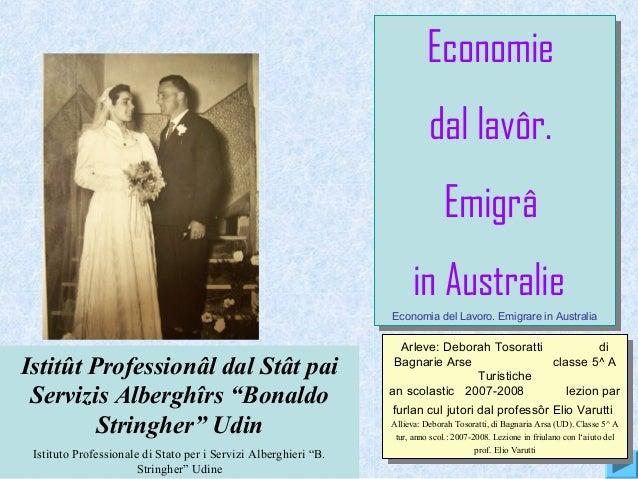 Economie dal lavôr. Emigrâ in Australie Economia del Lavoro. Emigrare in Australia Economie dal lavôr. Emigrâ in Australie...