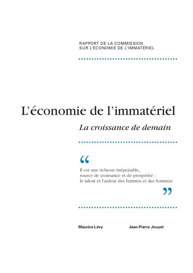 RAPPORT DE LA COMMISSION SUR L'ÉCONOMIE DE L'IMMATÉRIEL L'économie de l'immatériel La croissance de demain Il est une rich...