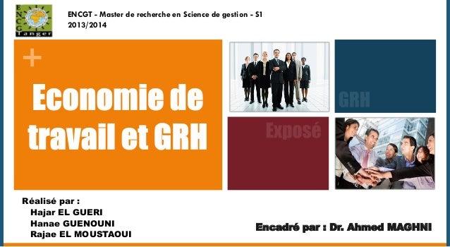 ENCGT - Master de recherche en Science de gestion - S1 2013/2014  +  Réalisé par : Hajar EL GUERI Hanae GUENOUNI Rajae EL ...