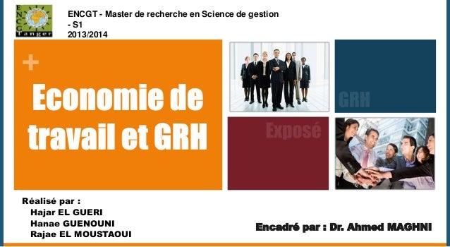 +  ENCGT - Master de recherche en Science de gestion  - S1  2013/2014  Encadré par : Dr. Ahmed MAGHNI  Réalisé par :  Haja...