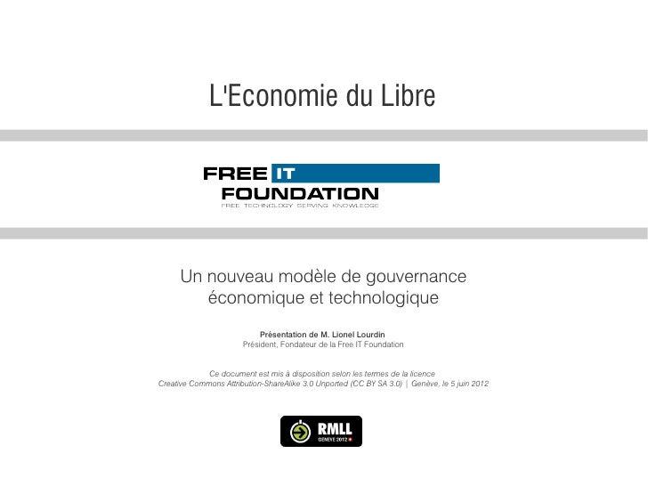 LEconomie du Libre      Un nouveau modèle de gouvernance         économique et technologique                            Pr...
