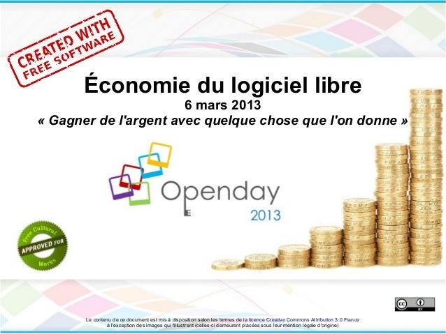 Économie du logiciel libre                       6 mars 2013«Gagnerdelargentavecquelquechosequelondonne»       L...