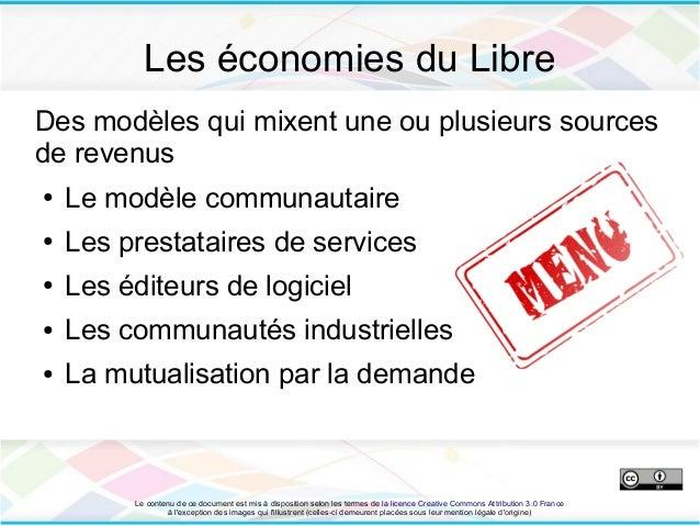 Les économies du LibreDes modèles qui mixent une ou plusieurs sourcesde revenus●   Le modèle communautaire●   Les prestata...