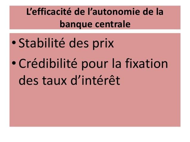 L'efficacité de l'autonomie de la banque centrale • Stabilité des prix • Crédibilité pour la fixation des taux d'intérêt