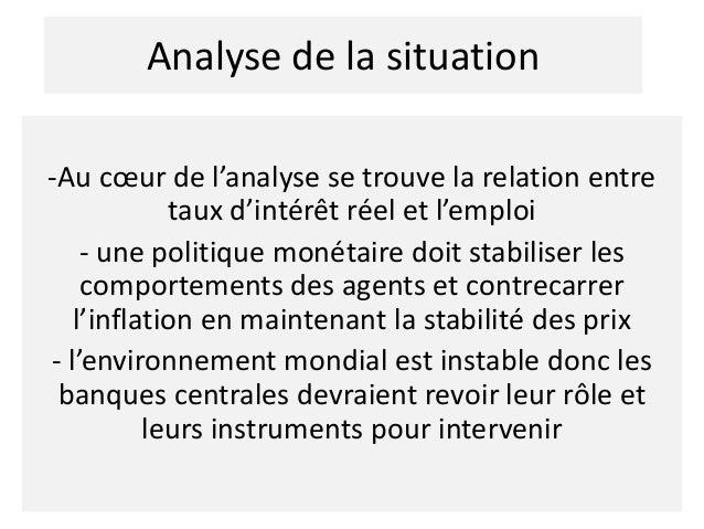 Analyse de la situation La stabilité des prix crée les conditions de la croissance -Relation inverse entre taux d'intérêt ...