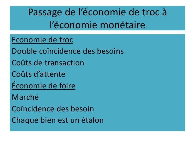 Passage de l'économie de troc à l'économie monétaire Economie de troc Double coïncidence des besoins Coûts de transaction ...