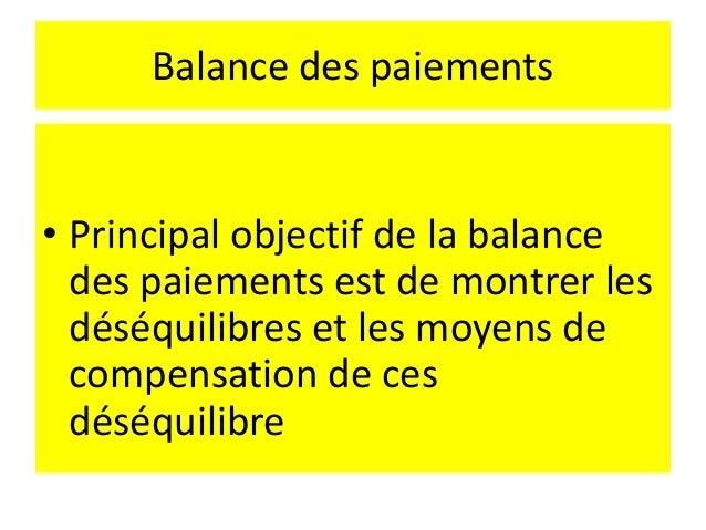 Balance des paiements • La position extérieure = stocks d'avoirs et d'engagements • Créditrice : pays exportateur net de c...