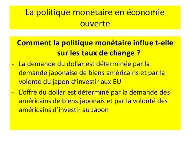 La politique monétaire en économie ouverte Le résultat consiste en une baisse du taux de change, une hausse des exportatio...