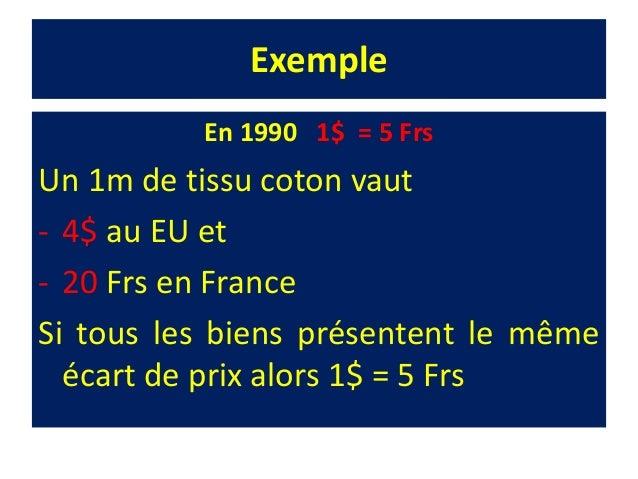 Exemple • Le TCR $/Frs = 1,44 (1,44 = 6X6/25) ce qui fait : • 1$ en France offre le même pouvoir d'achat que 1,44X6 = 8,44...