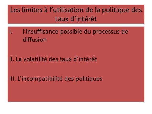 l'insuffisance possible du processus de diffusion - Une hausse des taux d'intérêt non accompagnée d'une baisse de la liqui...