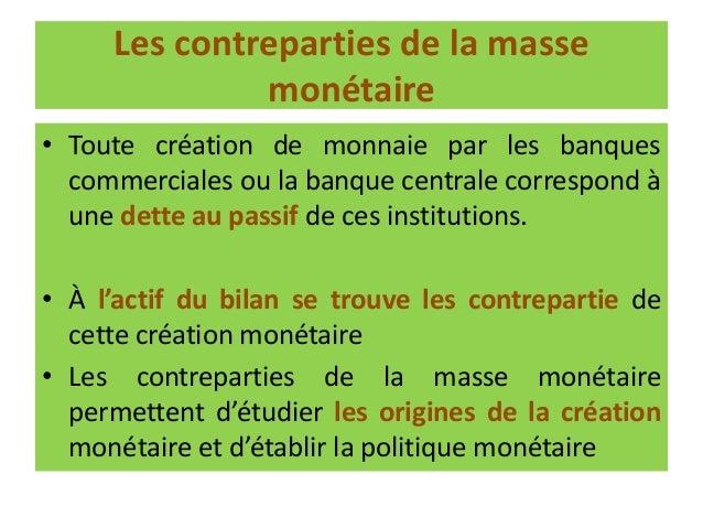 Le processus de création monétaire 1 - la banque autorise un compte débiteur ou octroi un crédit (crédit à la consommation...