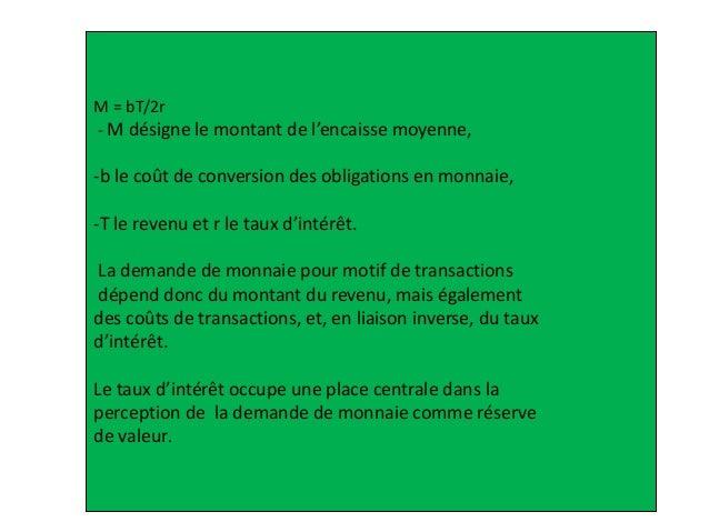 M = bT/2r - M désigne le montant de l'encaisse moyenne, -b le coût de conversion des obligations en monnaie, -T le revenu ...