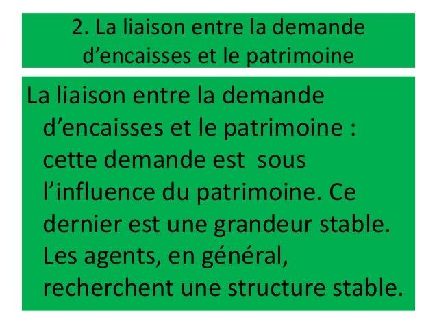 2. La liaison entre la demande d'encaisses et le patrimoine La liaison entre la demande d'encaisses et le patrimoine : cet...