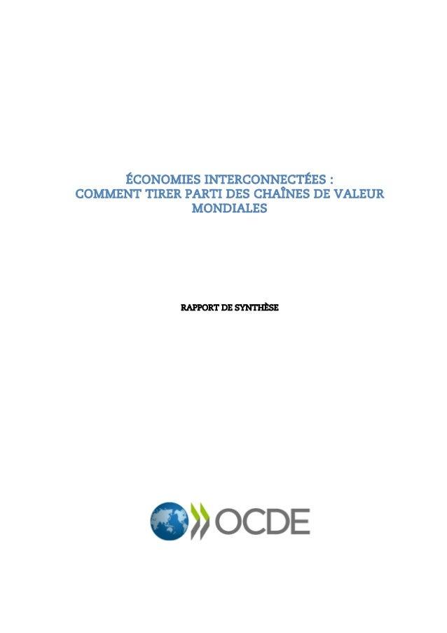 ÉCONOMIES INTERCONNECTÉES : COMMENT TIRER PARTI DES CHAÎNES DE VALEUR MONDIALES RAPPORT DE SYNTHÈSE