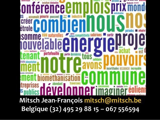 Développement durable / emplois ? Mitsch Jean-François mitsch@mitsch.be Belgique (32) 495 29 88 15 – 067 556594