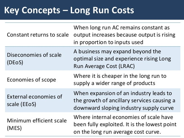the economies and diseconomies of scale Longrun_atc_curvegif as can be seen in above graph, as the output(production ) increases, long run average total cost curve decreases in economies of scale, constant in constant returns to scale, and increases in diseconomies of scale for example, a factory initially expanding its output experiences decreasing long run.