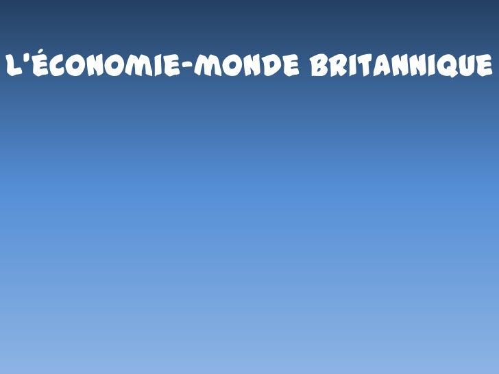 Léconomie-monde britannique